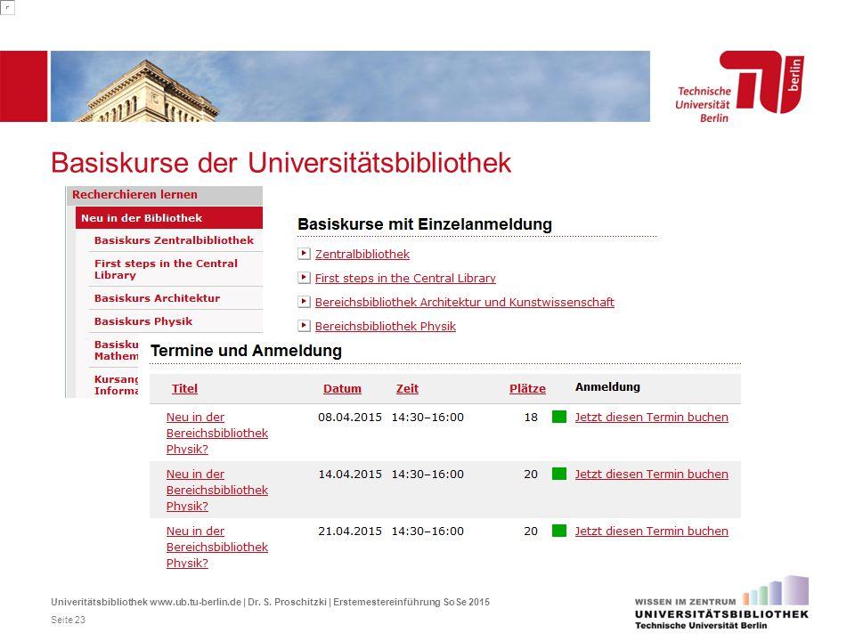 Basiskurse der Universitätsbibliothek Univeritätsbibliothek www.ub.tu-berlin.de | Dr. S. Proschitzki | Erstemestereinführung SoSe 2015 Seite 23