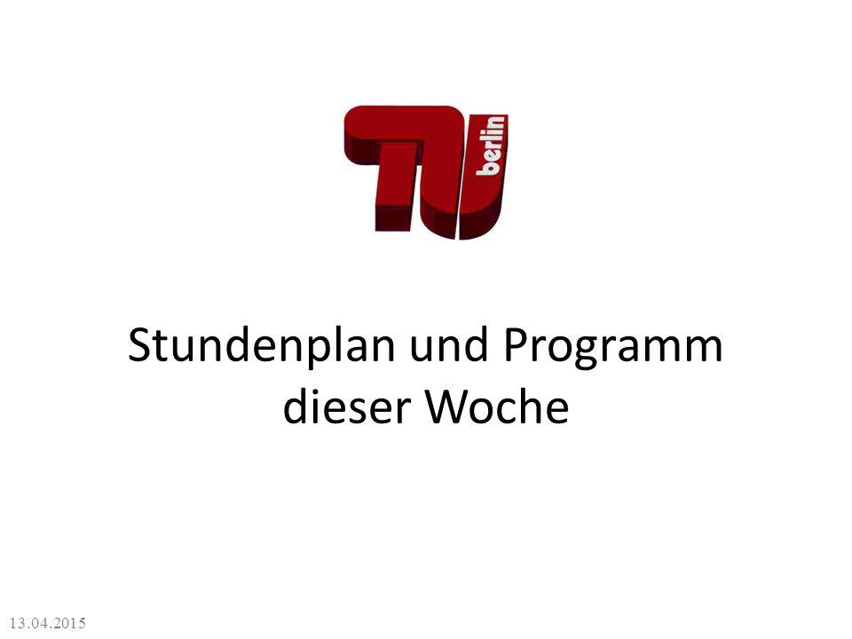 Stundenplan und Programm dieser Woche 13.04.2015