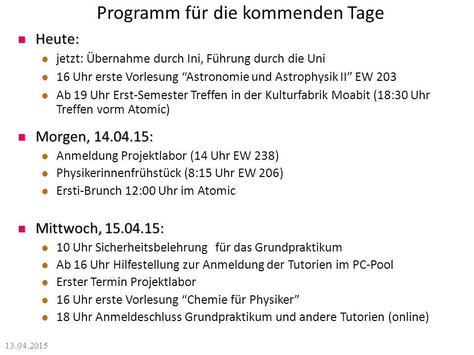 """Programm für die kommenden Tage Heute: Heute: jetzt: Übernahme durch Ini, Führung durch die Uni 16 Uhr erste Vorlesung """"Astronomie und Astrophysik II"""""""