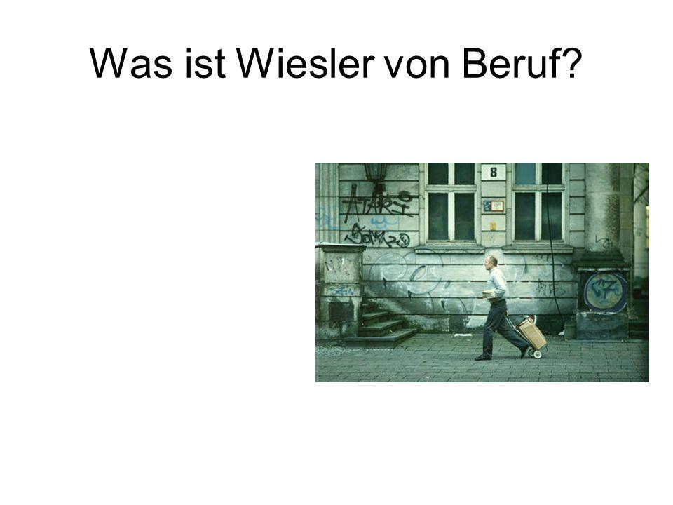 Was ist Wiesler von Beruf?