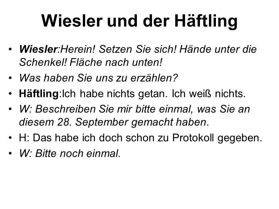 Wiesler und der Häftling Wiesler:Herein.Setzen Sie sich.