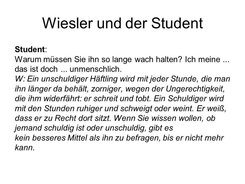 Wiesler und der Student Student: Warum müssen Sie ihn so lange wach halten.