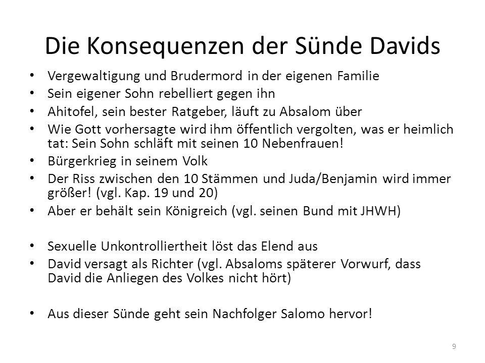 Die Konsequenzen der Sünde Davids Vergewaltigung und Brudermord in der eigenen Familie Sein eigener Sohn rebelliert gegen ihn Ahitofel, sein bester Ra