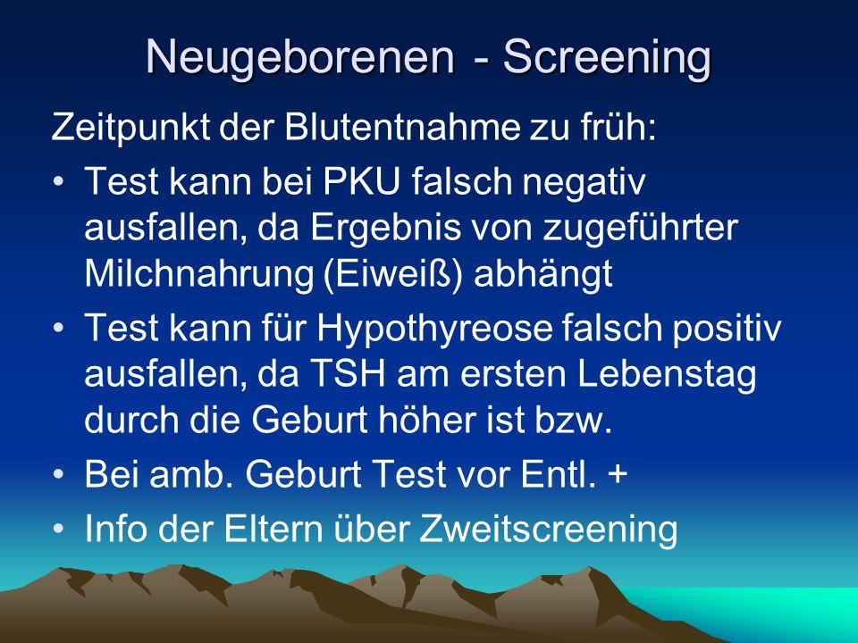 Neugeborenen - Screening Zeitpunkt der Blutentnahme zu früh: Test kann bei PKU falsch negativ ausfallen, da Ergebnis von zugeführter Milchnahrung (Eiw