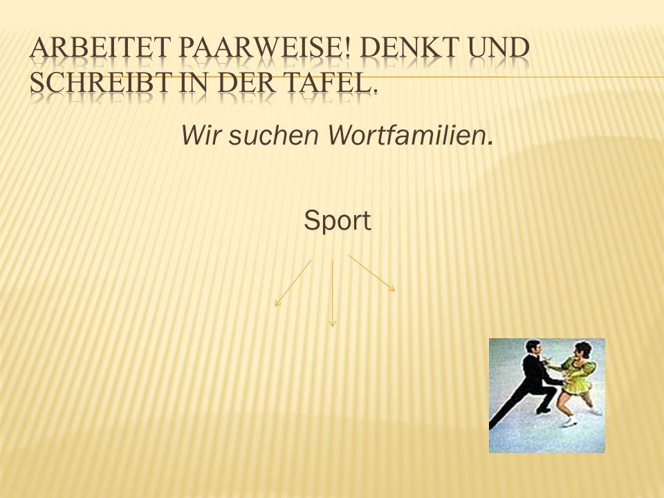 Wir suchen Wortfamilien. Sport