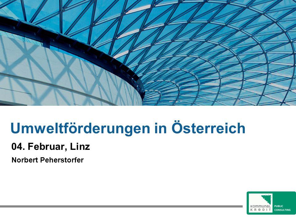 Umweltförderungen in Österreich 04. Februar, Linz Norbert Peherstorfer