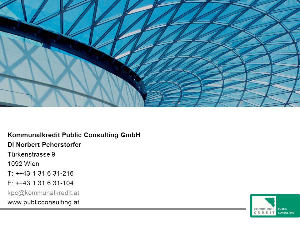 Kommunalkredit Public Consulting GmbH DI Norbert Peherstorfer Türkenstrasse 9 1092 Wien T: ++43 1 31 6 31-216 F: ++43 1 31 6 31-104 kpc@kommunalkredit.at www.publicconsulting.at