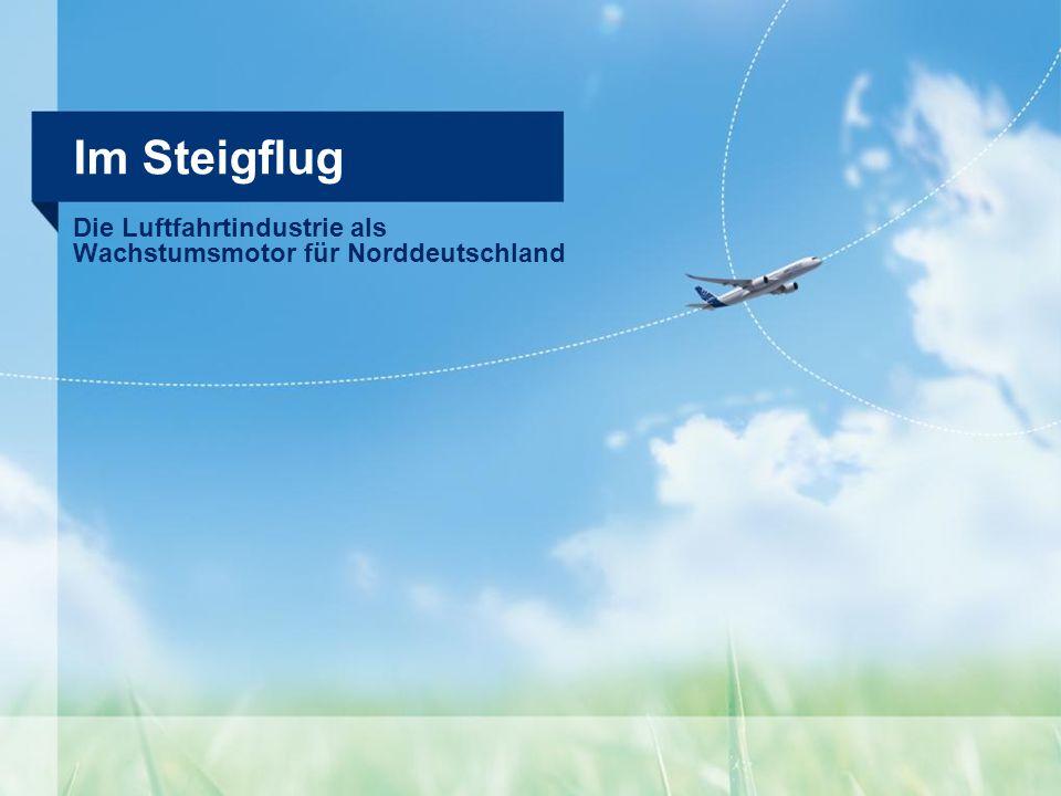 Im Steigflug Die Luftfahrtindustrie als Wachstumsmotor für Norddeutschland