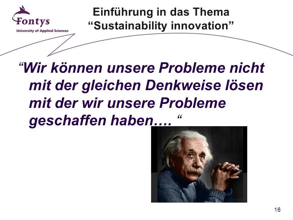 16 Wir können unsere Probleme nicht mit der gleichen Denkweise lösen mit der wir unsere Probleme geschaffen haben….