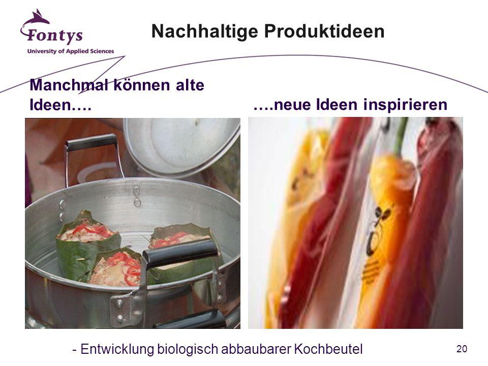 20 Manchmal können alte Ideen….….neue Ideen inspirieren - Entwicklung biologisch abbaubarer Kochbeutel Nachhaltige Produktideen