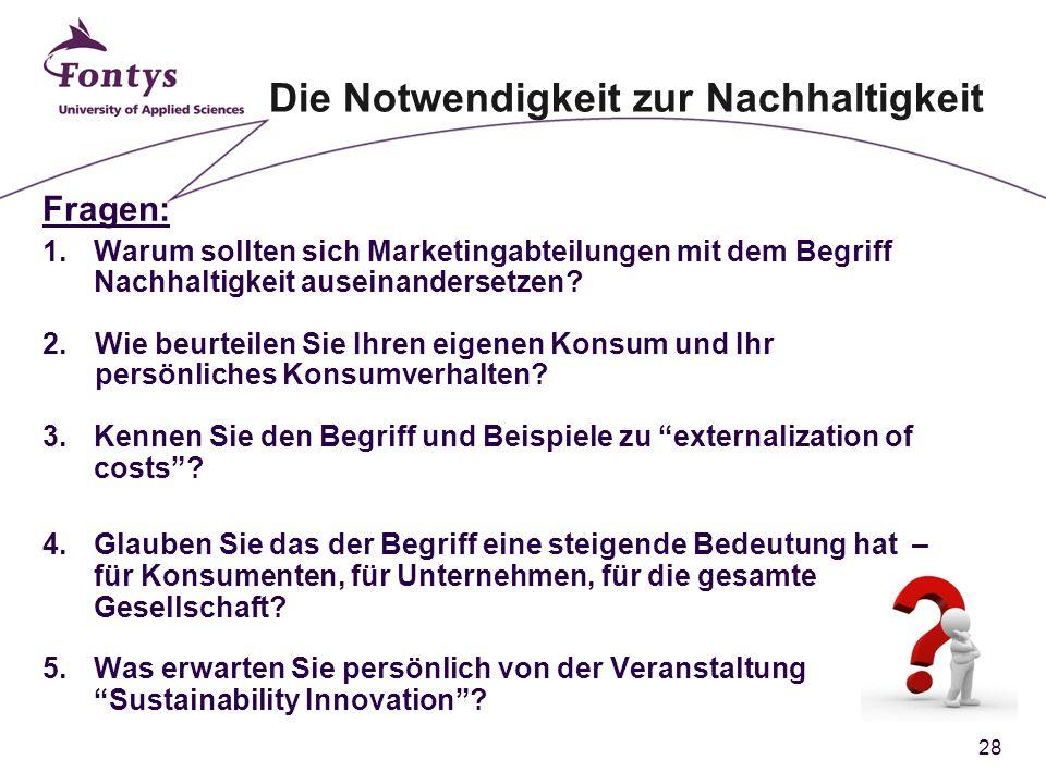 28 Fragen: 1.Warum sollten sich Marketingabteilungen mit dem Begriff Nachhaltigkeit auseinandersetzen.