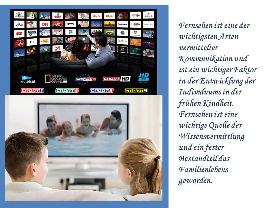 Fernsehen ist eine der wichtigsten Arten vermittelter Kommunikation und ist ein wichtiger Faktor in der Entwicklung der Individuums in der frühen Kind