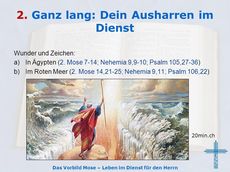 2.Ganz lang: Dein Ausharren im Dienst Wunder und Zeichen: a)In Ägypten (2.
