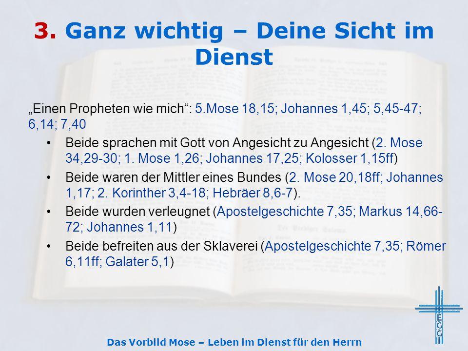 """3. Ganz wichtig – Deine Sicht im Dienst """"Einen Propheten wie mich"""": 5.Mose 18,15; Johannes 1,45; 5,45-47; 6,14; 7,40 Beide sprachen mit Gott von Anges"""