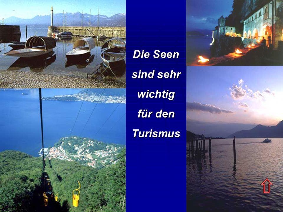 Die Seen sind sehr wichtig für den Turismus