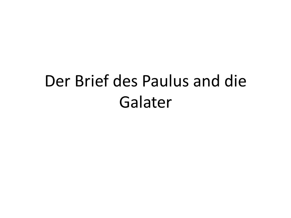 Der Brief des Paulus and die Galater
