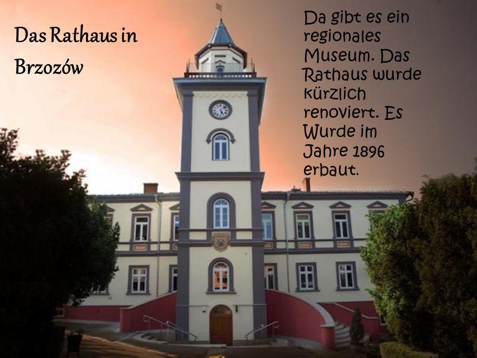 Das Rathaus in Brzozów Da gibt es ein regionales Museum.