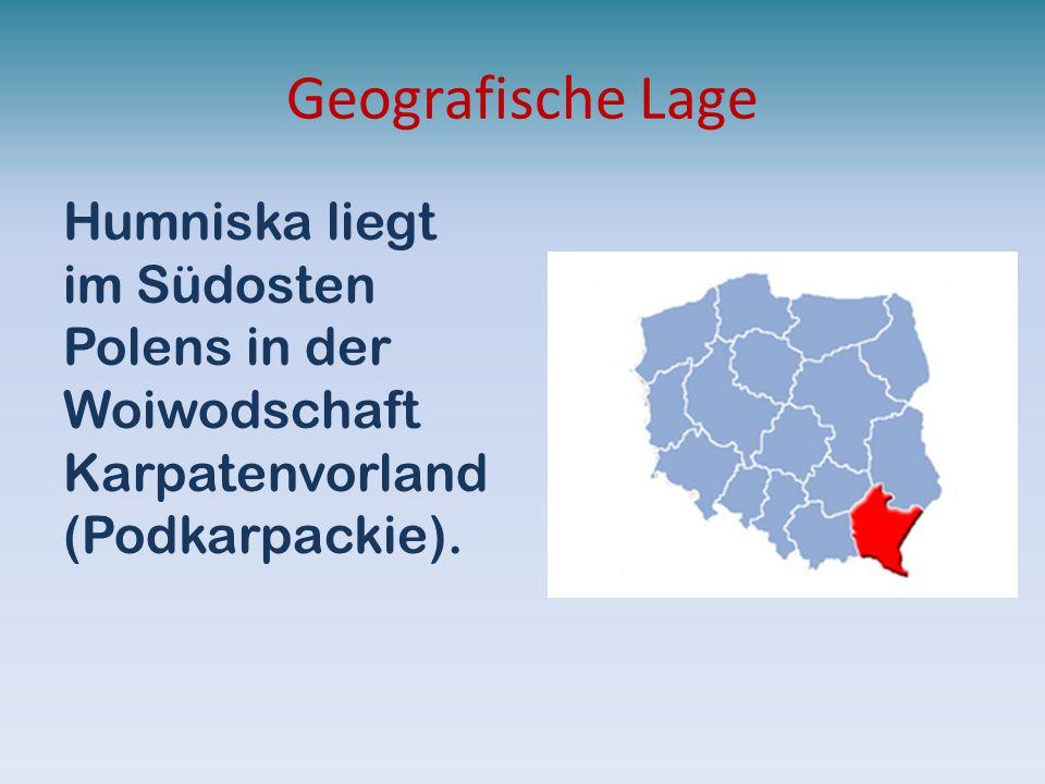 Geografische Lage Humniska liegt im Südosten Polens in der Woiwodschaft Karpatenvorland (Podkarpackie).