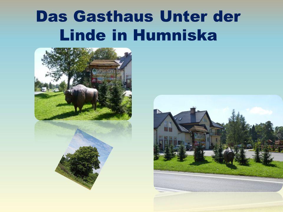 Das Gasthaus Unter der Linde in Humniska