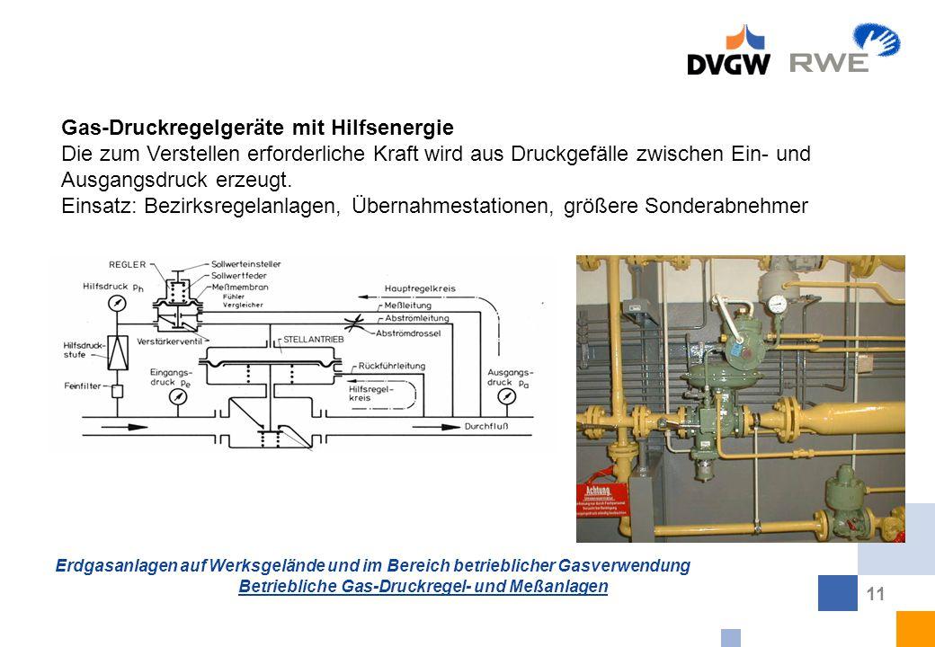 Erdgasanlagen auf Werksgelände und im Bereich betrieblicher Gasverwendung Betriebliche Gas-Druckregel- und Meßanlagen 11 Gas-Druckregelgeräte mit Hilf