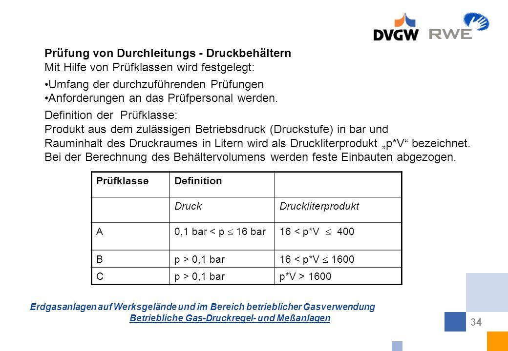 Erdgasanlagen auf Werksgelände und im Bereich betrieblicher Gasverwendung Betriebliche Gas-Druckregel- und Meßanlagen 34 Prüfung von Durchleitungs - D