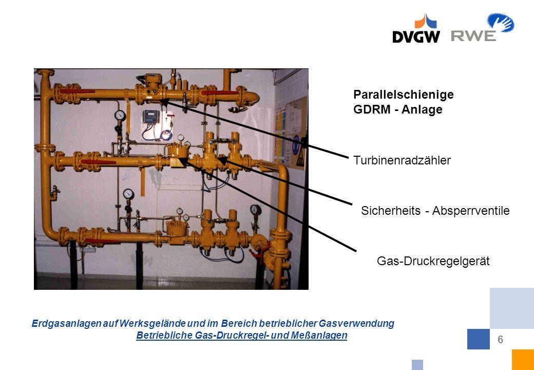 Erdgasanlagen auf Werksgelände und im Bereich betrieblicher Gasverwendung Betriebliche Gas-Druckregel- und Meßanlagen 6 Parallelschienige GDRM - Anlag