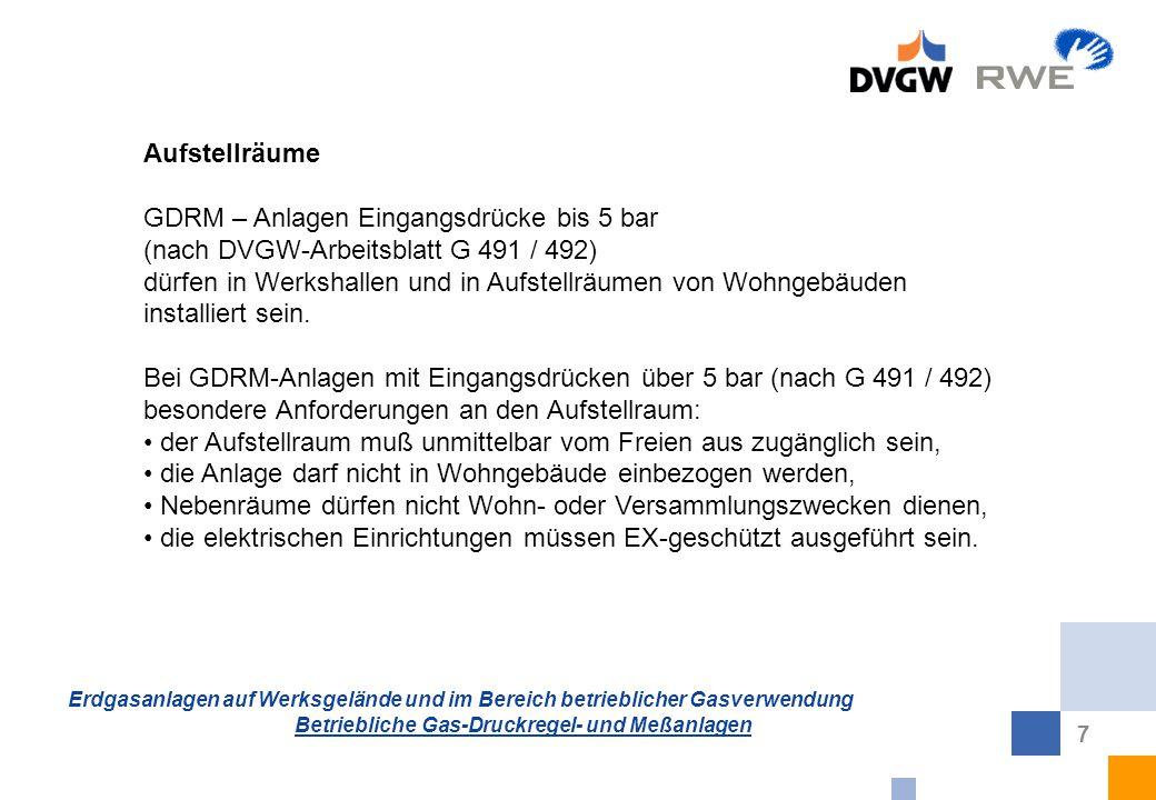 Erdgasanlagen auf Werksgelände und im Bereich betrieblicher Gasverwendung Betriebliche Gas-Druckregel- und Meßanlagen 7 Aufstellräume GDRM – Anlagen E