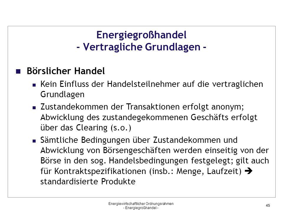Energiewirtschaftlicher Ordnungsrahmen - Energiegroßhandel - 45 Energiegroßhandel - Vertragliche Grundlagen - Börslicher Handel Kein Einfluss der Hand
