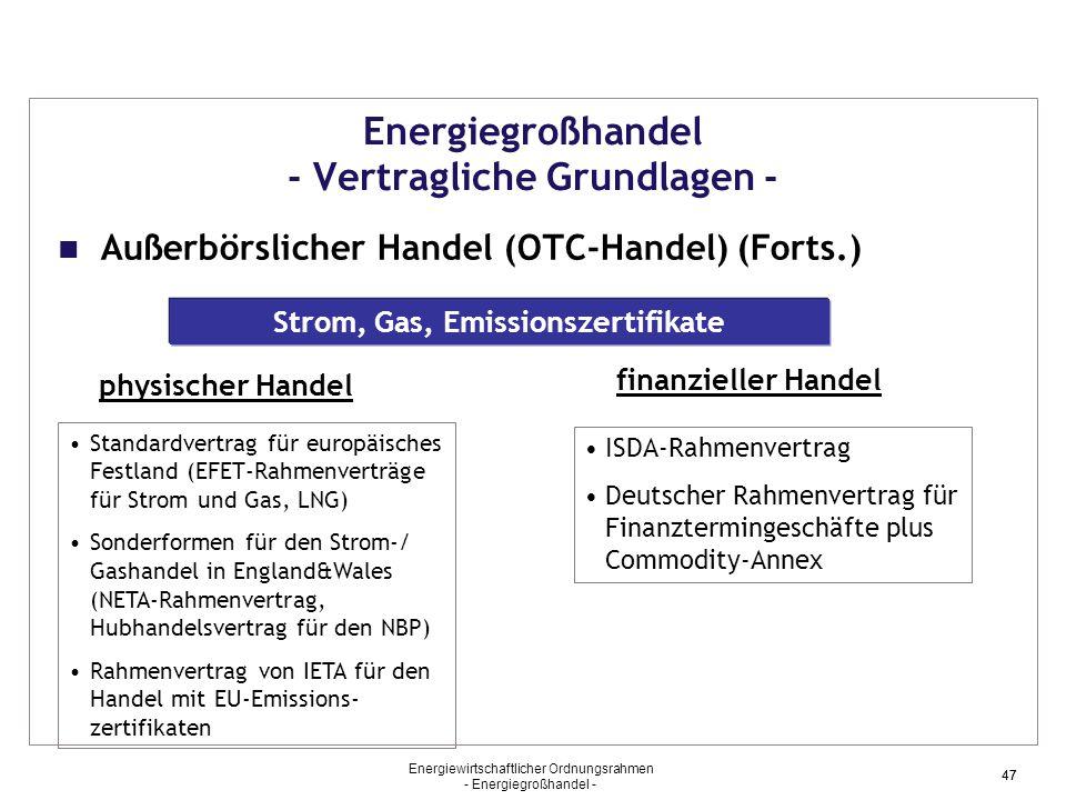 Energiewirtschaftlicher Ordnungsrahmen - Energiegroßhandel - 47 Energiegroßhandel - Vertragliche Grundlagen - Außerbörslicher Handel (OTC-Handel) (For