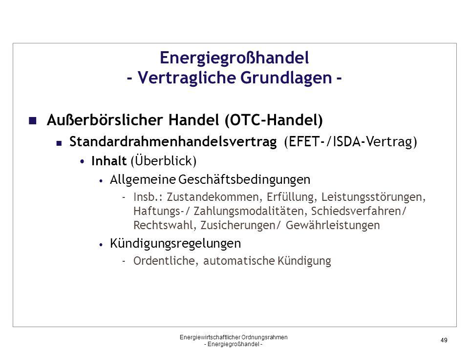 Energiewirtschaftlicher Ordnungsrahmen - Energiegroßhandel - 49 Energiegroßhandel - Vertragliche Grundlagen - Außerbörslicher Handel (OTC-Handel) Stan