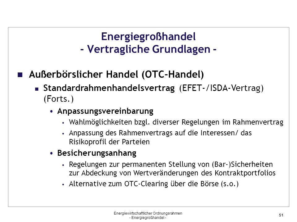 Energiewirtschaftlicher Ordnungsrahmen - Energiegroßhandel - 51 Energiegroßhandel - Vertragliche Grundlagen - Außerbörslicher Handel (OTC-Handel) Stan