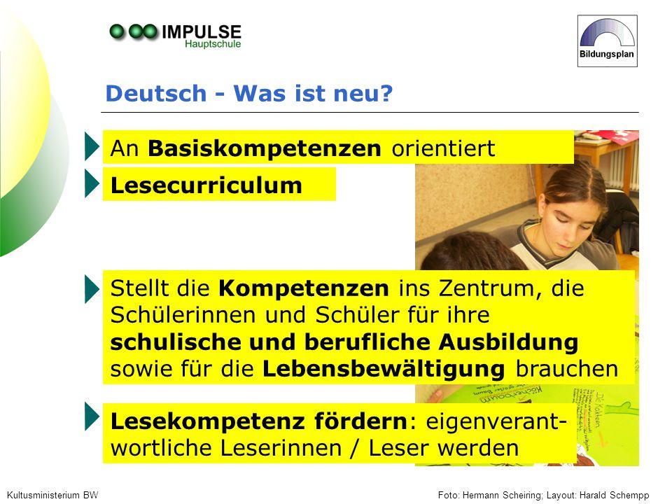 Deutsch - Was ist neu? Foto: Hermann Scheiring; Layout: Harald SchemppKultusministerium BW An Basiskompetenzen orientiert Stellt die Kompetenzen ins Z