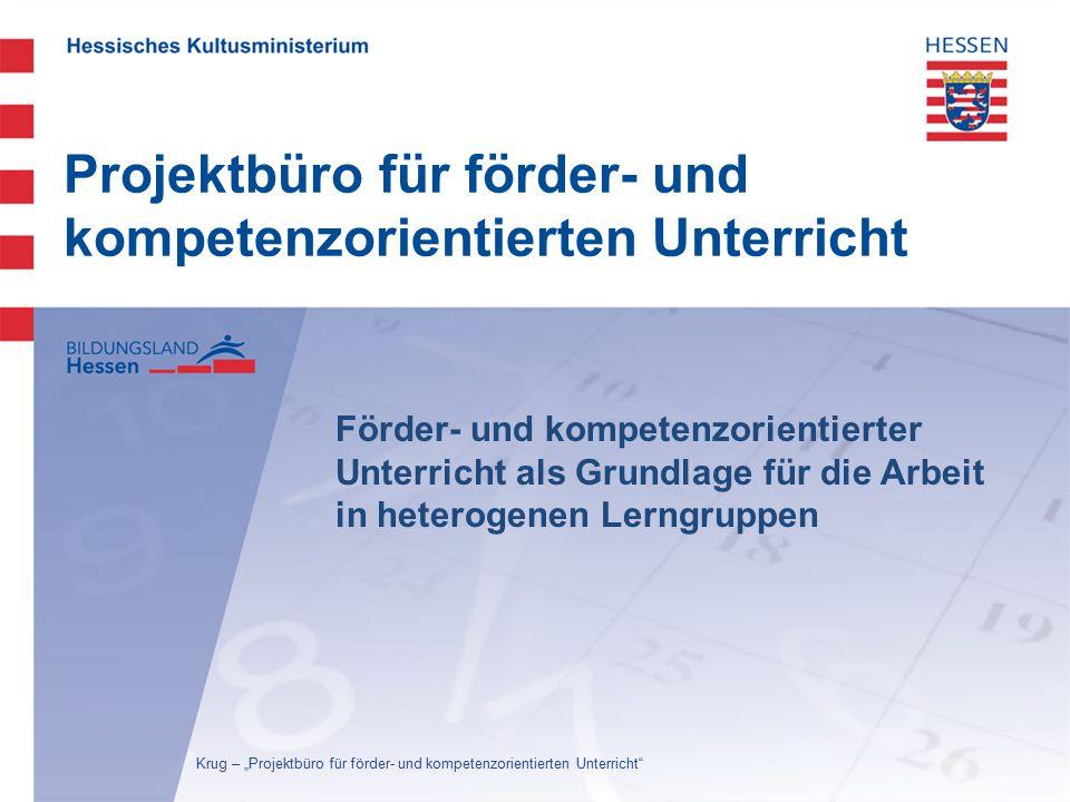 Projektbüro für förder- und kompetenzorientierten Unterricht Förder- und kompetenzorientierter Unterricht als Grundlage für die Arbeit in heterogenen