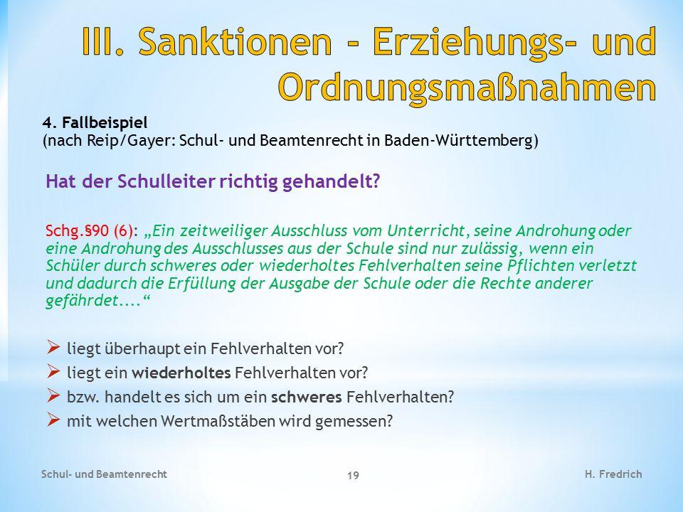 """4. Fallbeispiel (nach Reip/Gayer: Schul- und Beamtenrecht in Baden-Württemberg) Hat der Schulleiter richtig gehandelt? Schg.§90 (6): """"Ein zeitweiliger"""