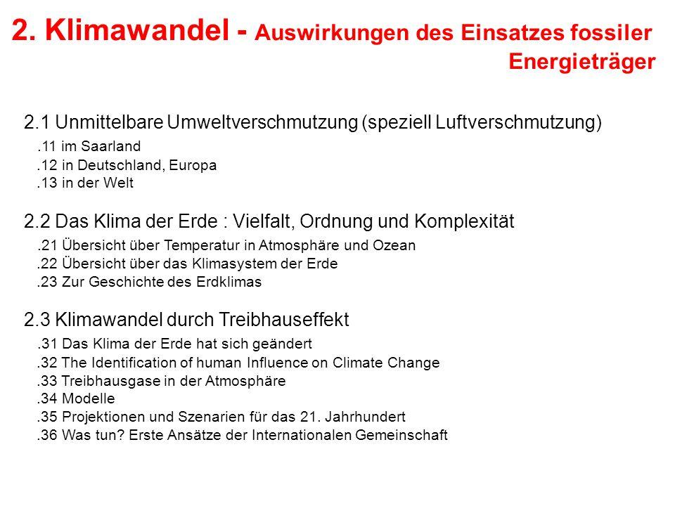 2. Klimawandel - Auswirkungen des Einsatzes fossiler Energieträger 2.1 Unmittelbare Umweltverschmutzung (speziell Luftverschmutzung).11 im Saarland.12
