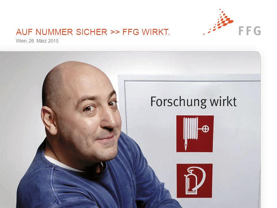 AUF NUMMER SICHER >> FFG WIRKT. Wien, 26. März 2015