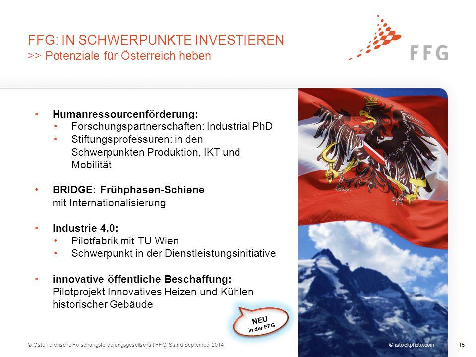 © Österreichische Forschungsförderungsgesellschaft FFG; Stand September 201415 © istockphoto.com FFG: IN SCHWERPUNKTE INVESTIEREN >> Potenziale für Ös