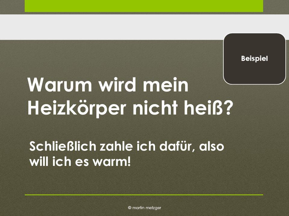 © martin metzger Beispiel Warum wird mein Heizkörper nicht heiß.
