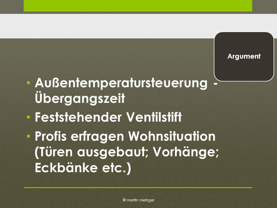 © martin metzger Argument Außentemperatursteuerung - Übergangszeit Feststehender Ventilstift Profis erfragen Wohnsituation (Türen ausgebaut; Vorhänge; Eckbänke etc.)