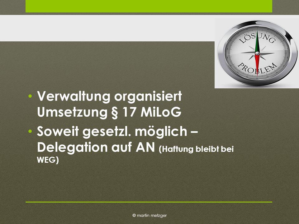 © martin metzger Verwaltung organisiert Umsetzung § 17 MiLoG Soweit gesetzl.