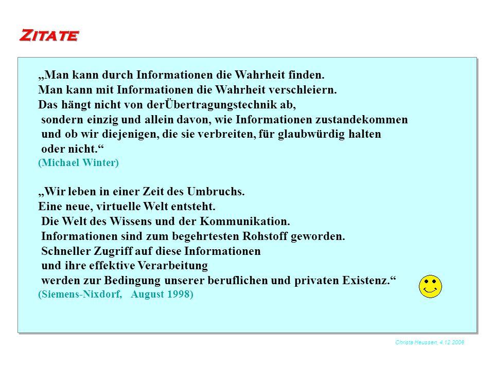 """Christa Heussen, 4.12.2006 Zitate """"Man kann durch Informationen die Wahrheit finden. Man kann mit Informationen die Wahrheit verschleiern. Das hängt n"""