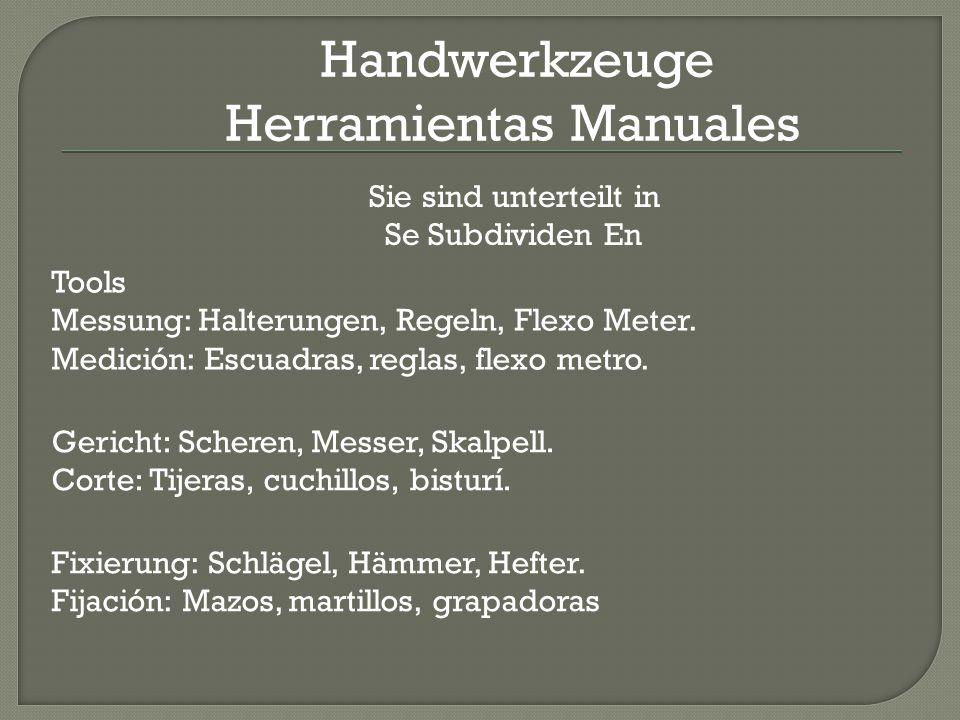 Handwerkzeuge Herramientas Manuales Sie sind unterteilt in Se Subdividen En Tools Messung: Halterungen, Regeln, Flexo Meter.