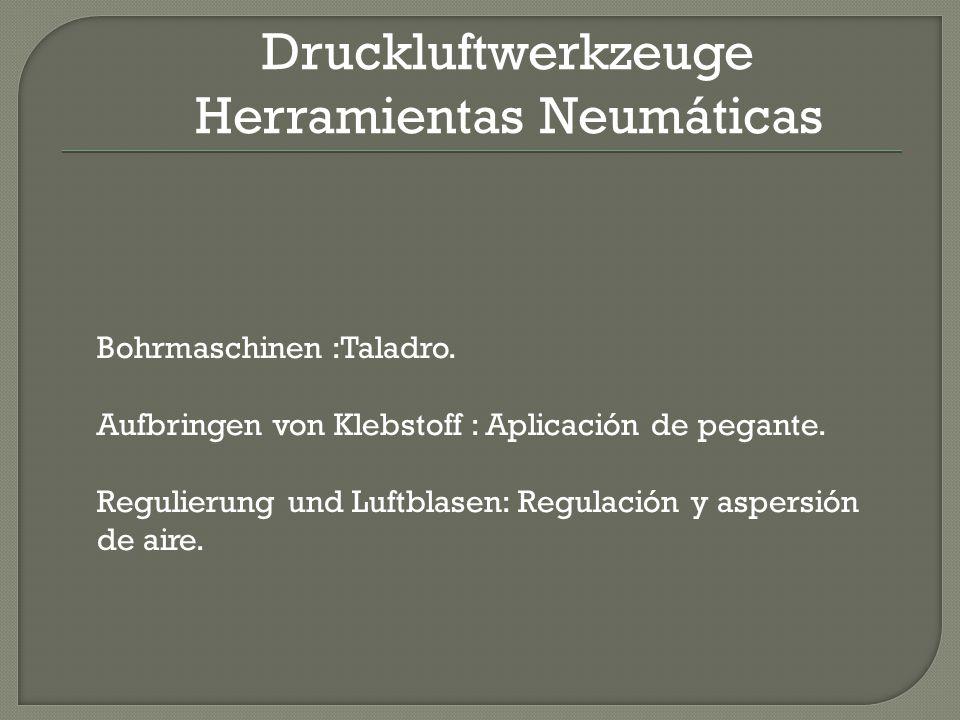 Druckluftwerkzeuge Herramientas Neumáticas Bohrmaschinen :Taladro.