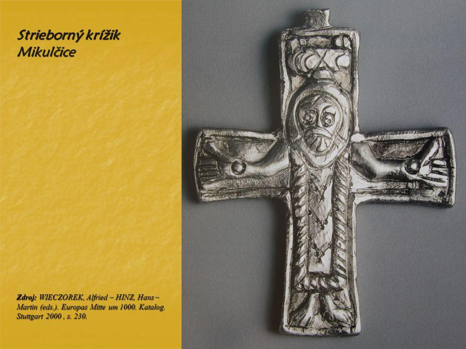 Strieborný krížik Mikulčice Zdroj: WIECZOREK, Alfried – HINZ, Hans – Martin (eds.). Europas Mitte um 1000. Katalog. Stuttgart 2000, s. 230.