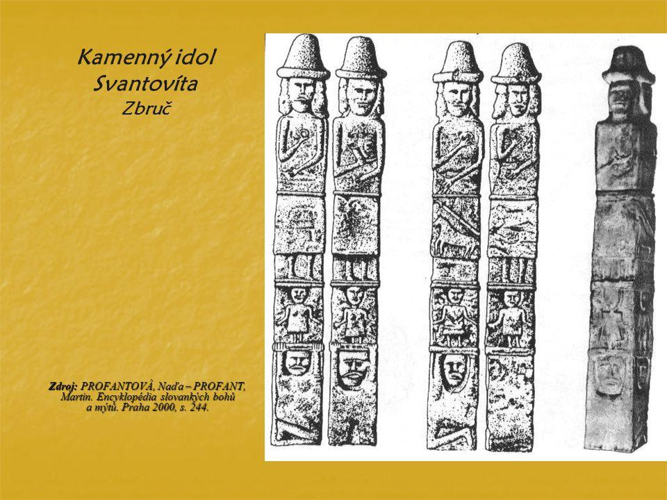 Kamenný idol Svantovíta Zbruč Zdroj: PROFANTOVÁ, Naďa – PROFANT, Martin. Encyklopédia slovankých bohů a mýtů. Praha 2000, s. 244.