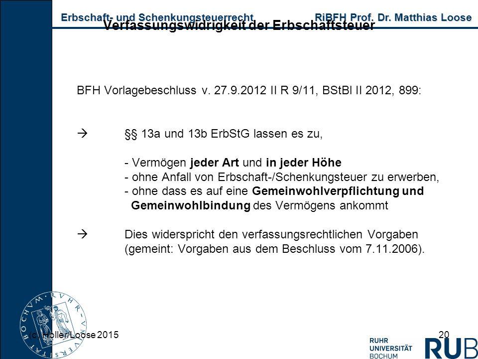 Erbschaft- und Schenkungsteuerrecht RiBFH Prof. Dr. Matthias Loose Erbschaft- und Schenkungsteuerrecht RiBFH Prof. Dr. Matthias Loose 20 Verfassungswi