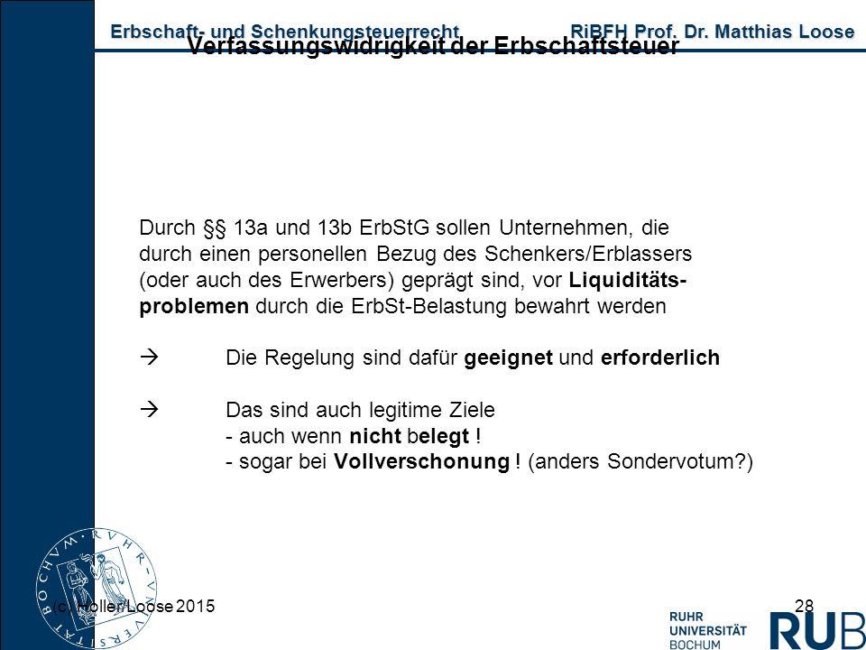 Erbschaft- und Schenkungsteuerrecht RiBFH Prof. Dr. Matthias Loose Erbschaft- und Schenkungsteuerrecht RiBFH Prof. Dr. Matthias Loose 28 Verfassungswi