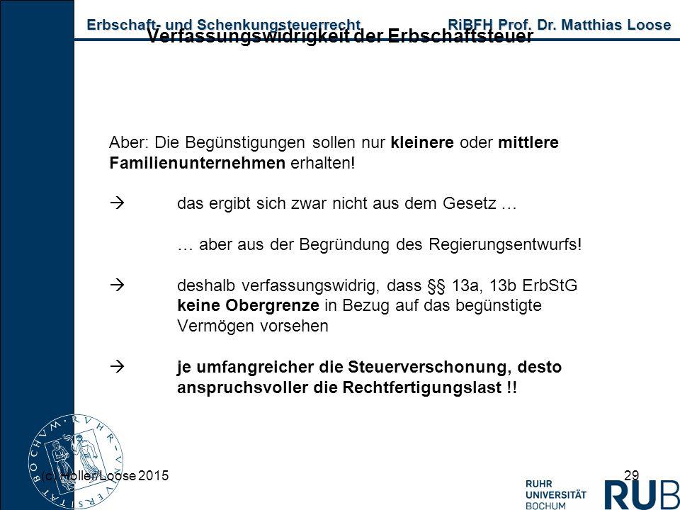 Erbschaft- und Schenkungsteuerrecht RiBFH Prof. Dr. Matthias Loose Erbschaft- und Schenkungsteuerrecht RiBFH Prof. Dr. Matthias Loose 29 Verfassungswi