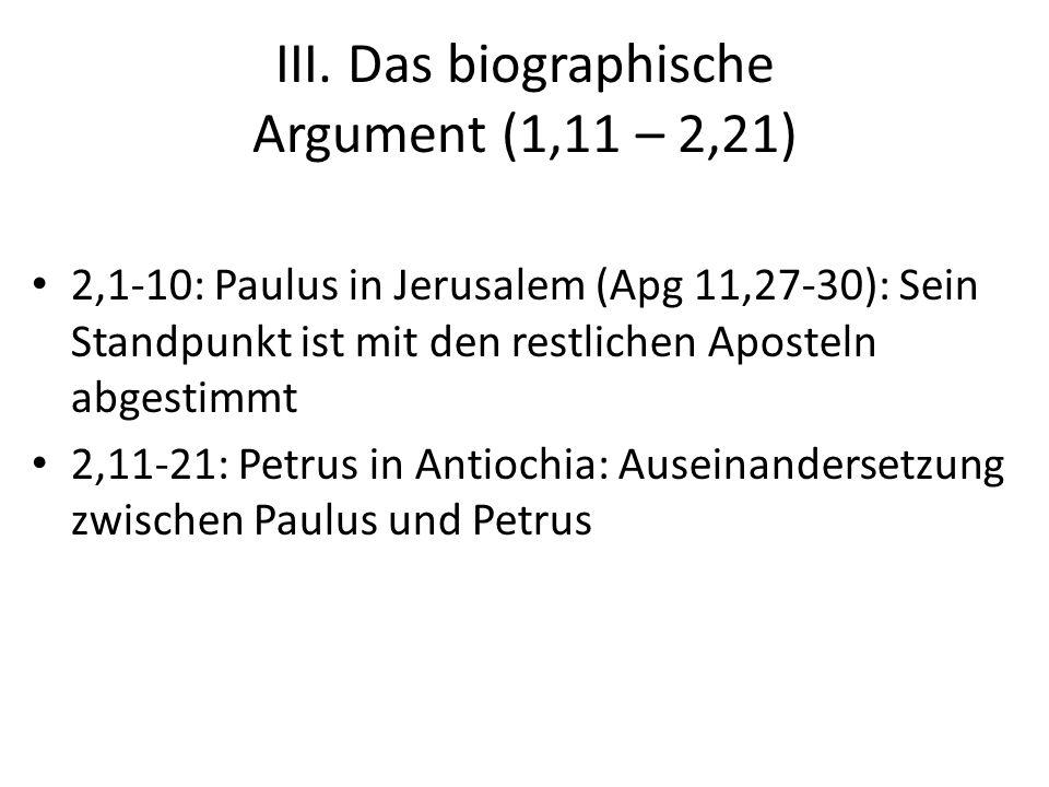 III. Das biographische Argument (1,11 – 2,21) 2,1-10: Paulus in Jerusalem (Apg 11,27-30): Sein Standpunkt ist mit den restlichen Aposteln abgestimmt 2
