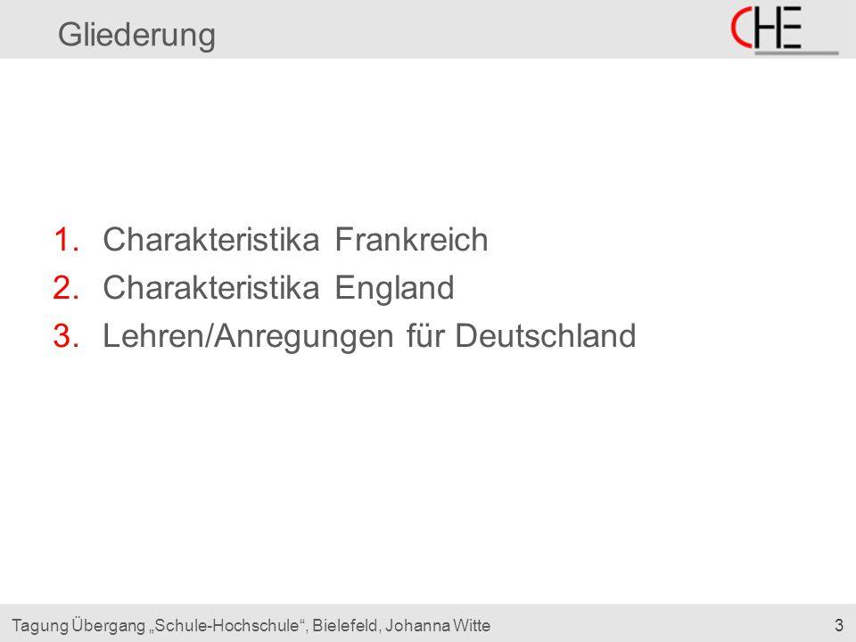 """3Tagung Übergang """"Schule-Hochschule"""", Bielefeld, Johanna Witte Gliederung 1.Charakteristika Frankreich 2.Charakteristika England 3.Lehren/Anregungen f"""